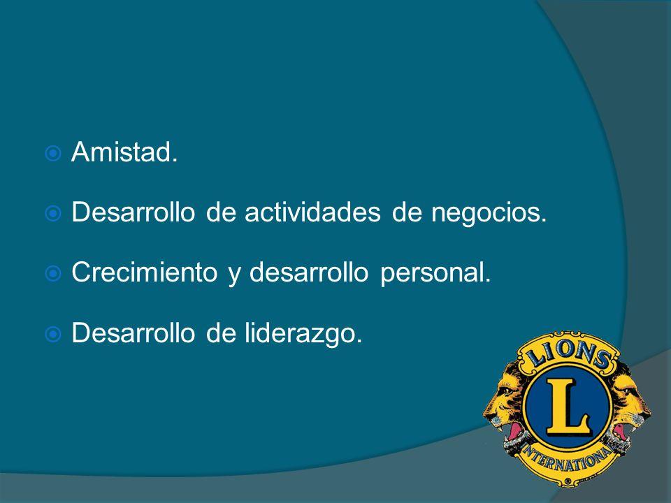 Amistad. Desarrollo de actividades de negocios. Crecimiento y desarrollo personal. Desarrollo de liderazgo.