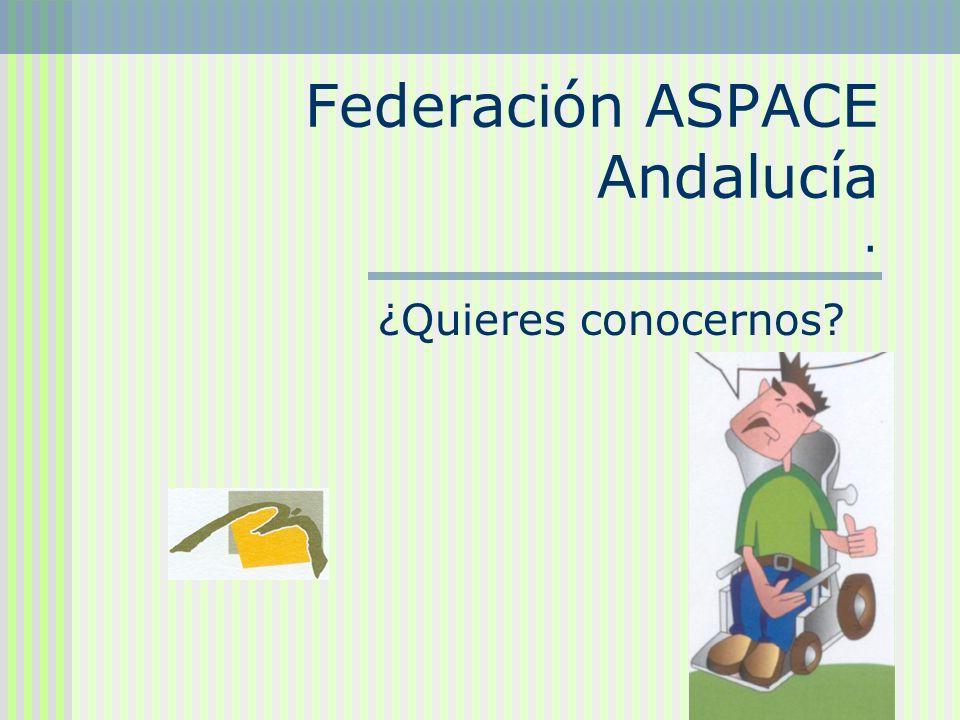 Quiénes somos ASPACE Andalucía es el resultado de la unión de 9 Asociaciones integradas en ella.