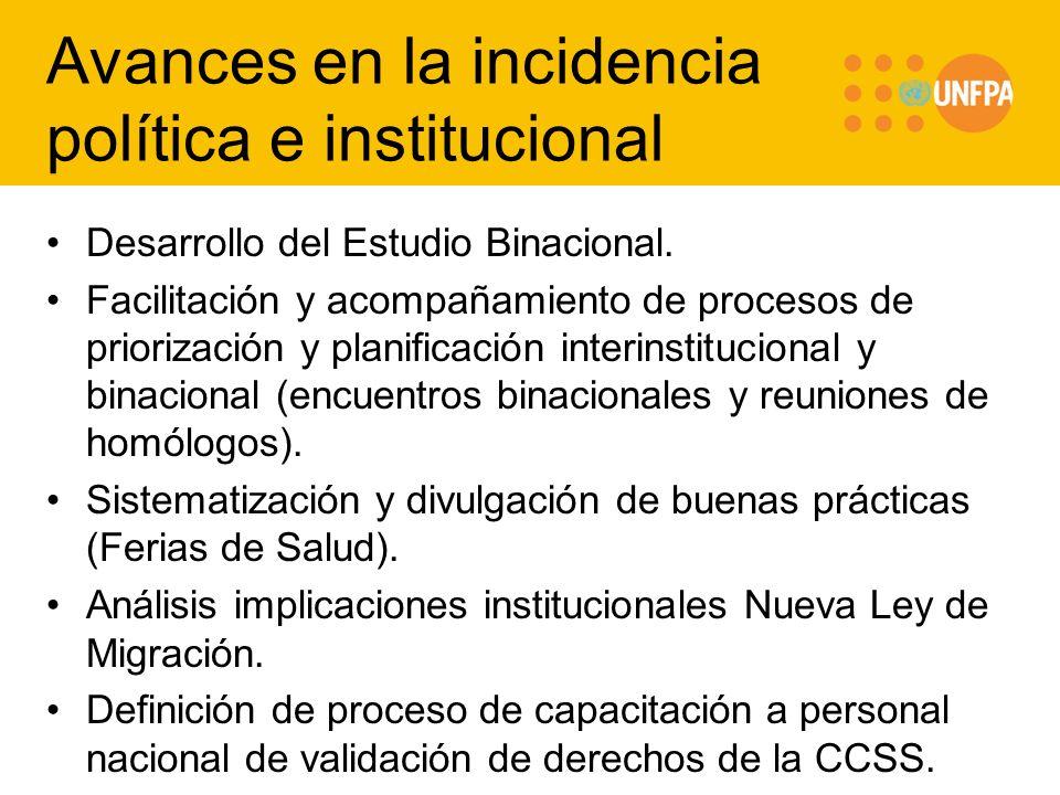 Avances en la incidencia política e institucional Desarrollo del Estudio Binacional. Facilitación y acompañamiento de procesos de priorización y plani