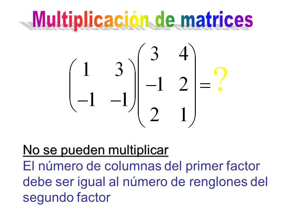 No se pueden multiplicar El número de columnas del primer factor debe ser igual al número de renglones del segundo factor