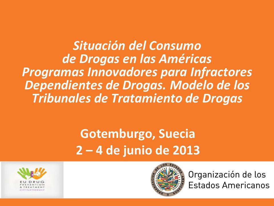 Situación del Consumo de Drogas en las Américas Programas Innovadores para Infractores Dependientes de Drogas. Modelo de los Tribunales de Tratamiento