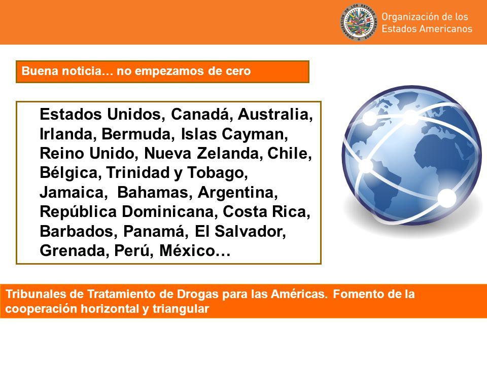 Tribunales de Tratamiento de Drogas para las Américas. Fomento de la cooperación horizontal y triangular Estados Unidos, Canadá, Australia, Irlanda, B