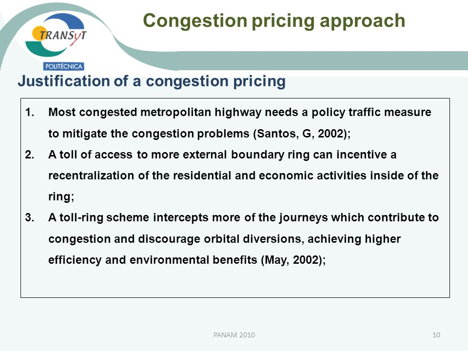 Congestion pricing approach Justification of a congestion pricing 1.Most congested metropolitan highway needs a policy traffic measure to mitigate the
