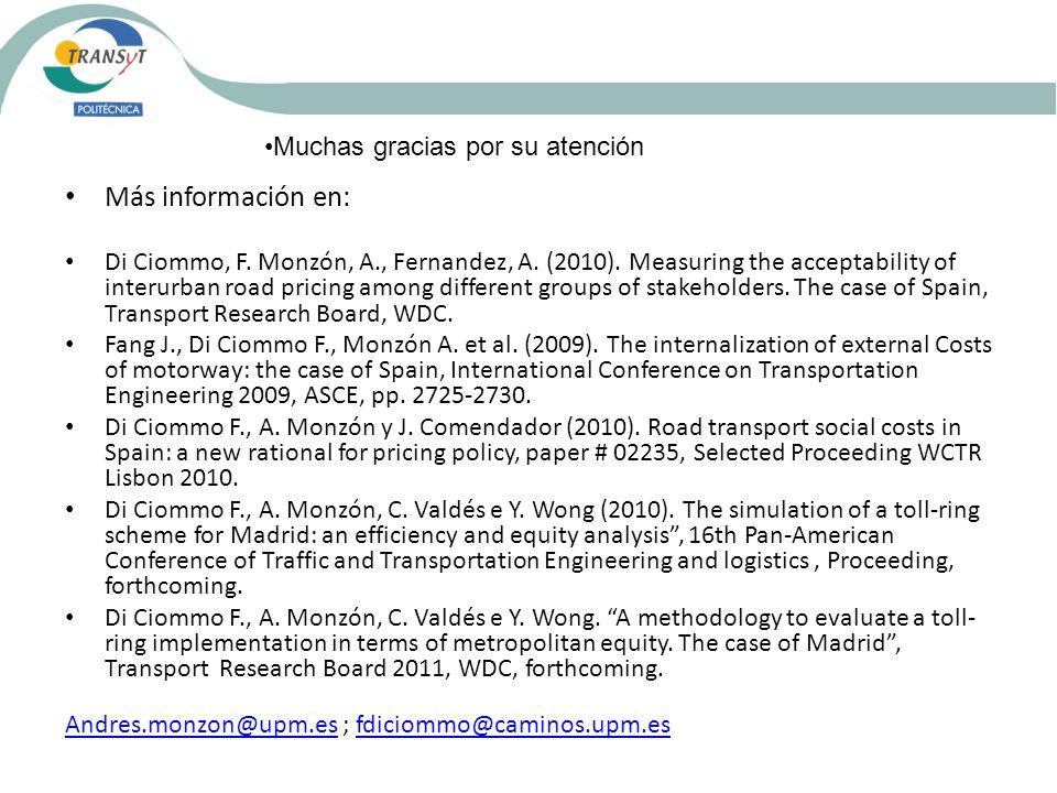 Más información en: Di Ciommo, F. Monzón, A., Fernandez, A. (2010). Measuring the acceptability of interurban road pricing among different groups of s