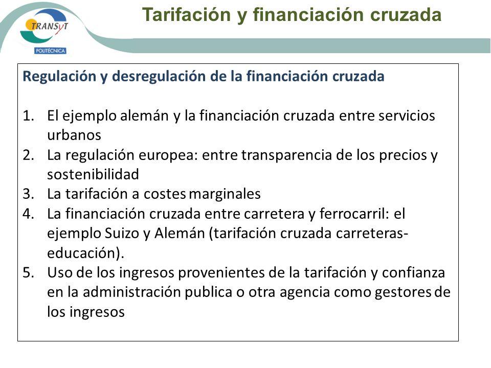 Tarifación y financiación cruzada Regulación y desregulación de la financiación cruzada 1.El ejemplo alemán y la financiación cruzada entre servicios