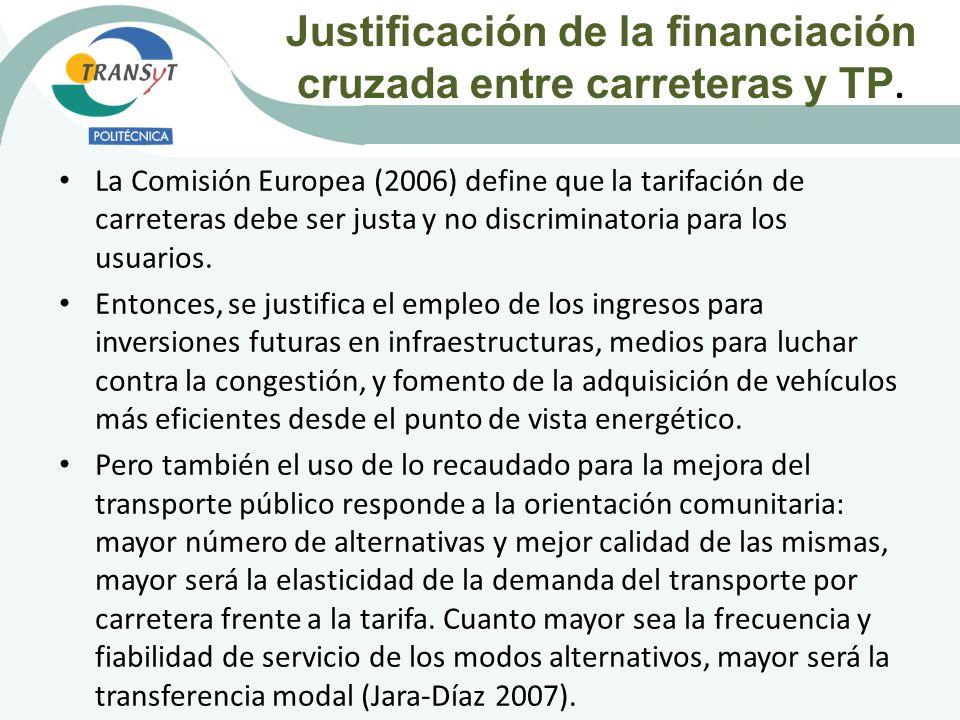 La Comisión Europea (2006) define que la tarifación de carreteras debe ser justa y no discriminatoria para los usuarios. Entonces, se justifica el emp