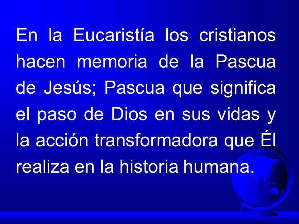 En la Eucaristia los fieles se ponen a la escucha de la Palabra de Dios y actualizan el misterio de salvación de Dios para con todos y cada uno de los