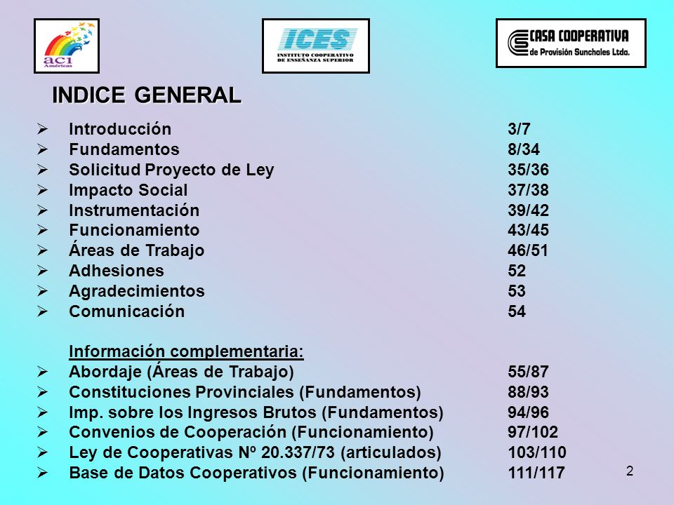 2 Introducción3/7 Fundamentos8/34 Solicitud Proyecto de Ley35/36 Impacto Social37/38 Instrumentación39/42 Funcionamiento43/45 Áreas de Trabajo46/51 Ad