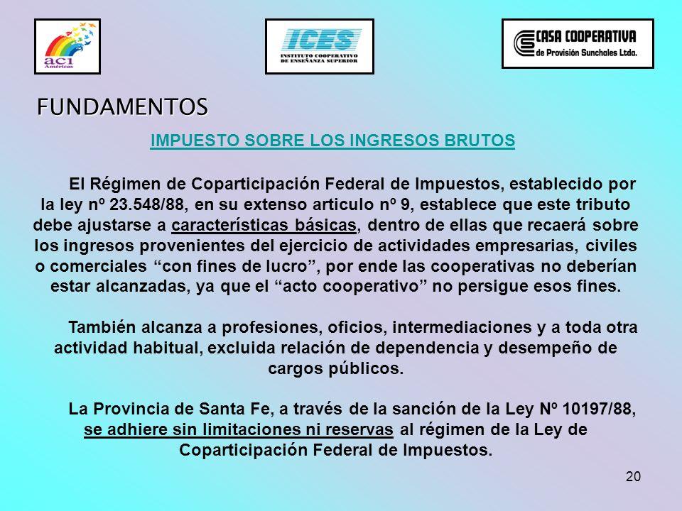 20 El Régimen de Coparticipación Federal de Impuestos, establecido por la ley nº 23.548/88, en su extenso articulo nº 9, establece que este tributo de