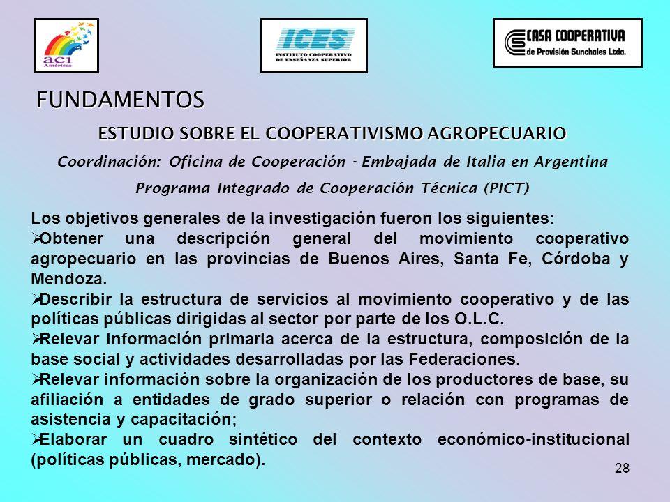 28 ESTUDIO SOBRE EL COOPERATIVISMO AGROPECUARIO Coordinación: Oficina de Cooperación - Embajada de Italia en Argentina Programa Integrado de Cooperaci