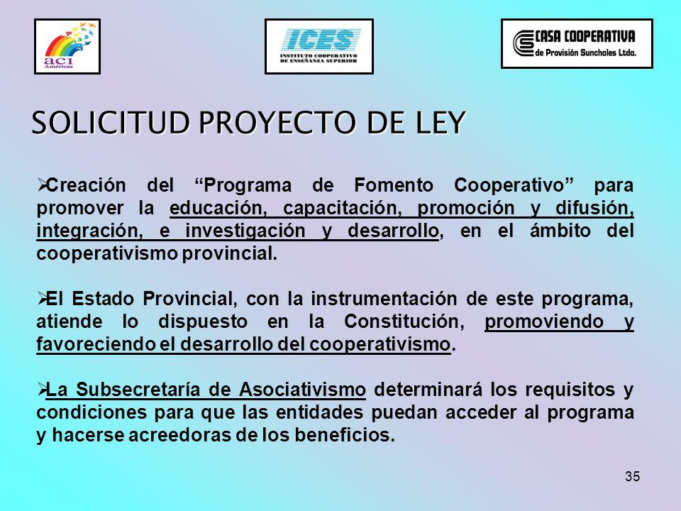35 SOLICITUD PROYECTO DE LEY Creación del Programa de Fomento Cooperativo para promover la educación, capacitación, promoción y difusión, integración,