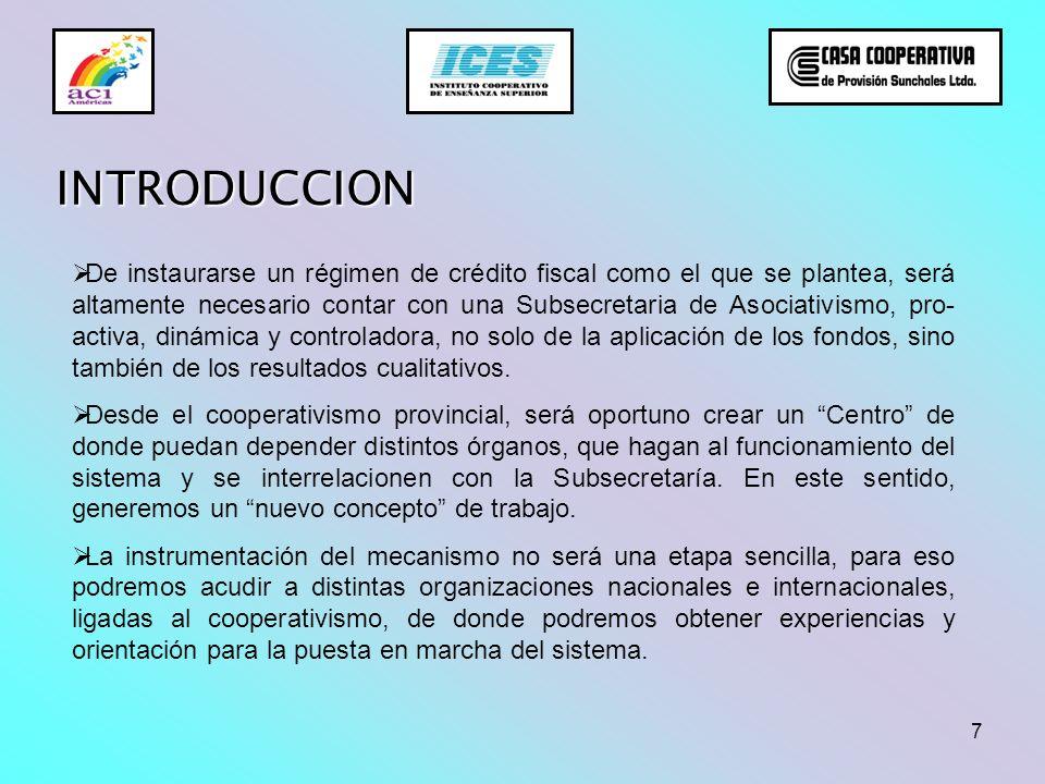 8 FUNDAMENTOS Mundialmente, el cooperativismo constituye un objetivo de la sociedad y de esa forma fue concebido en Latinoamérica y en Argentina.