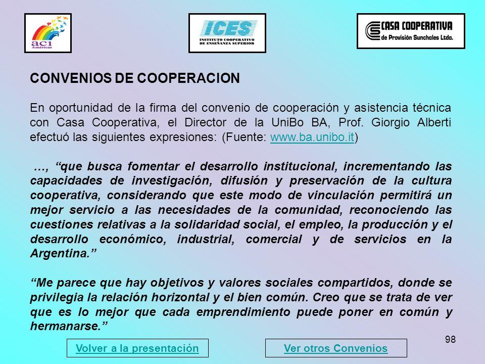 98 En oportunidad de la firma del convenio de cooperación y asistencia técnica con Casa Cooperativa, el Director de la UniBo BA, Prof. Giorgio Alberti