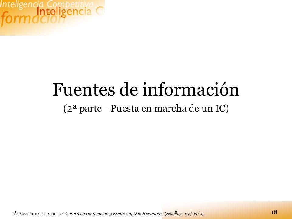 © Alessandro Comai – 2° Congreso Innovación y Empresa, Dos Hermanas (Sevilla) - 29/09/05 18 Fuentes de información (2ª parte - Puesta en marcha de un