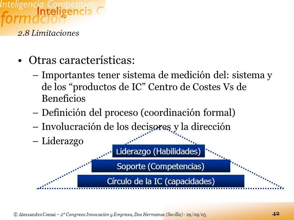 © Alessandro Comai – 2° Congreso Innovación y Empresa, Dos Hermanas (Sevilla) - 29/09/05 42 2.8 Limitaciones Otras características: –Importantes tener