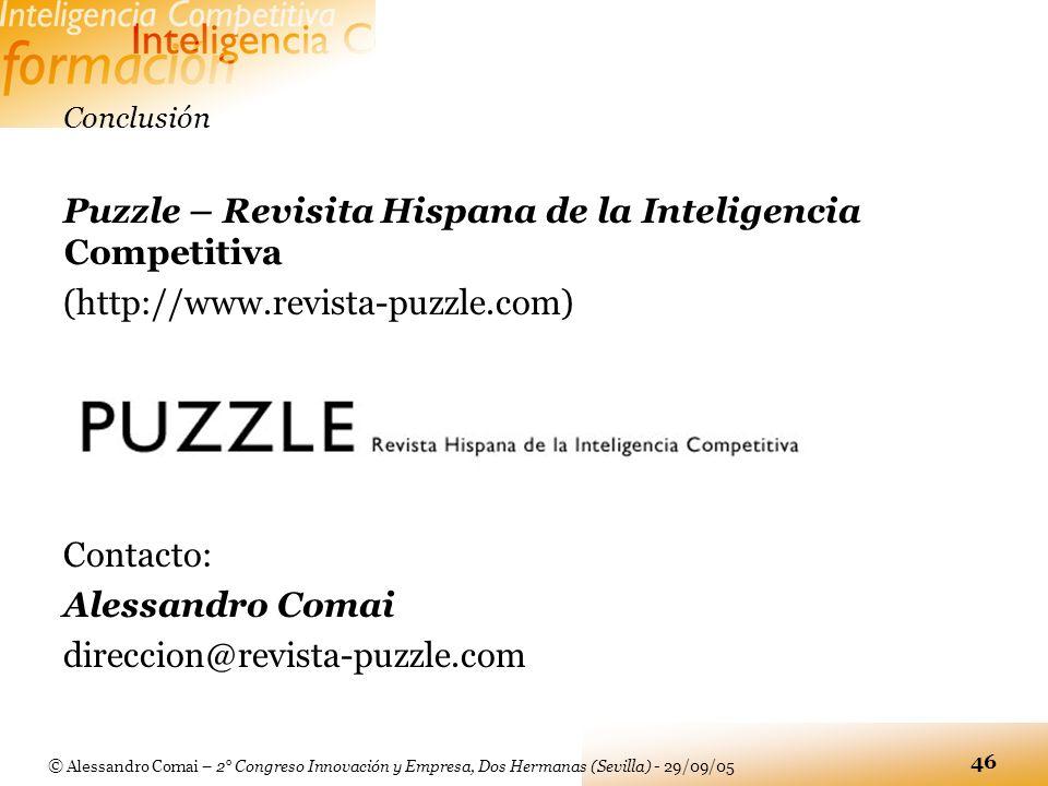 © Alessandro Comai – 2° Congreso Innovación y Empresa, Dos Hermanas (Sevilla) - 29/09/05 46 Conclusión Puzzle – Revisita Hispana de la Inteligencia Co