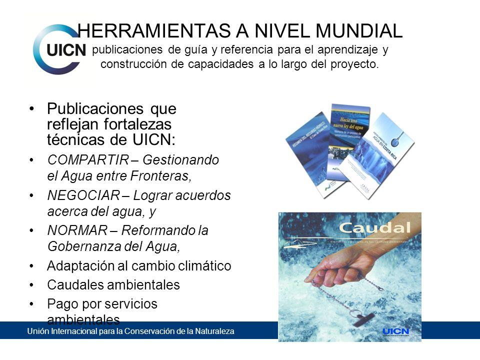 Unión Internacional para la Conservación de la Naturaleza HERRAMIENTAS A NIVEL MUNDIAL publicaciones de guía y referencia para el aprendizaje y constr
