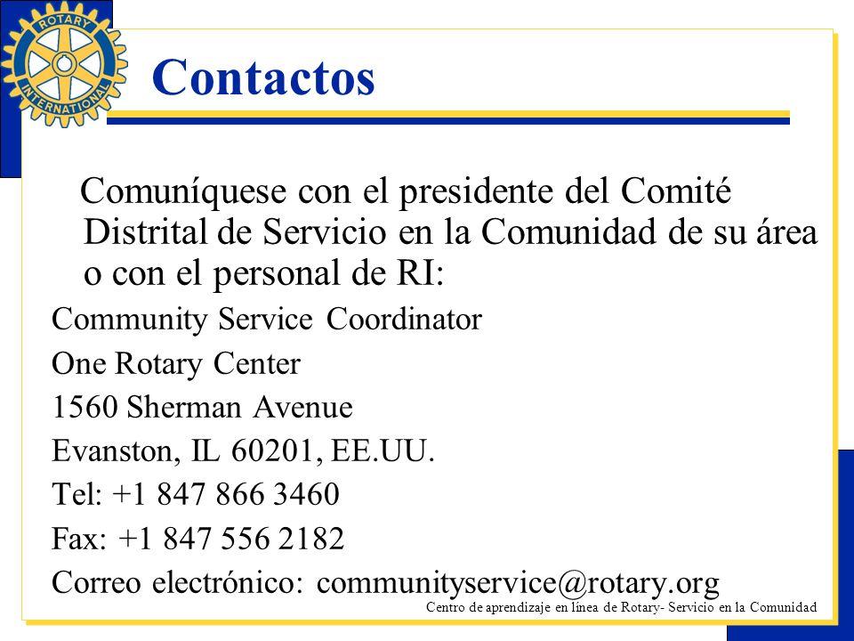 Centro de aprendizaje en línea de Rotary- Servicio en la Comunidad Contactos Comuníquese con el presidente del Comité Distrital de Servicio en la Comu