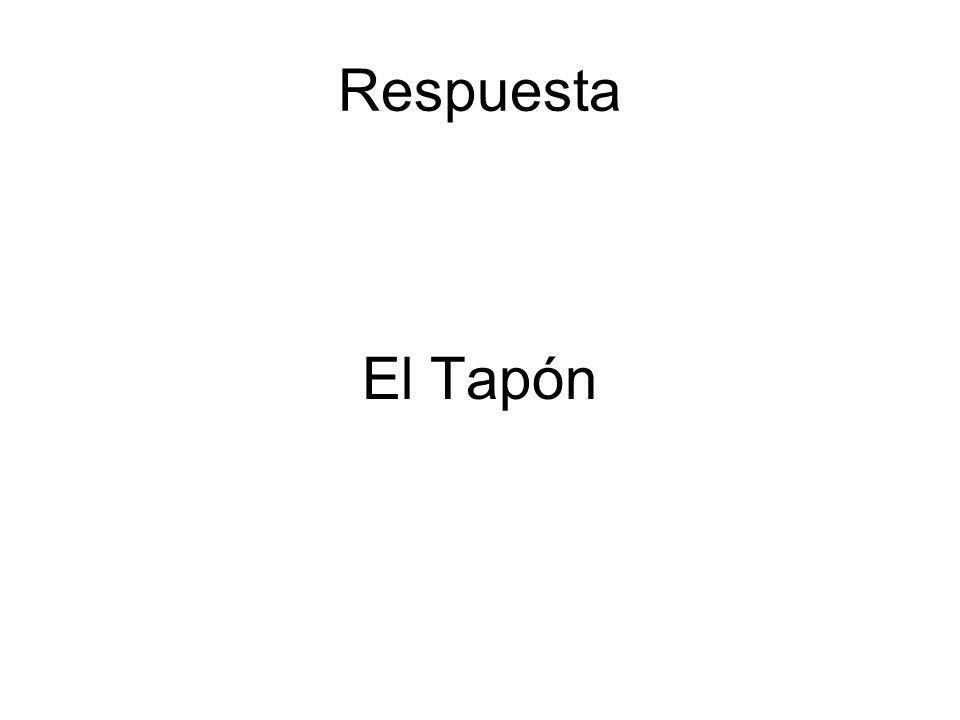 Respuesta El Tapón