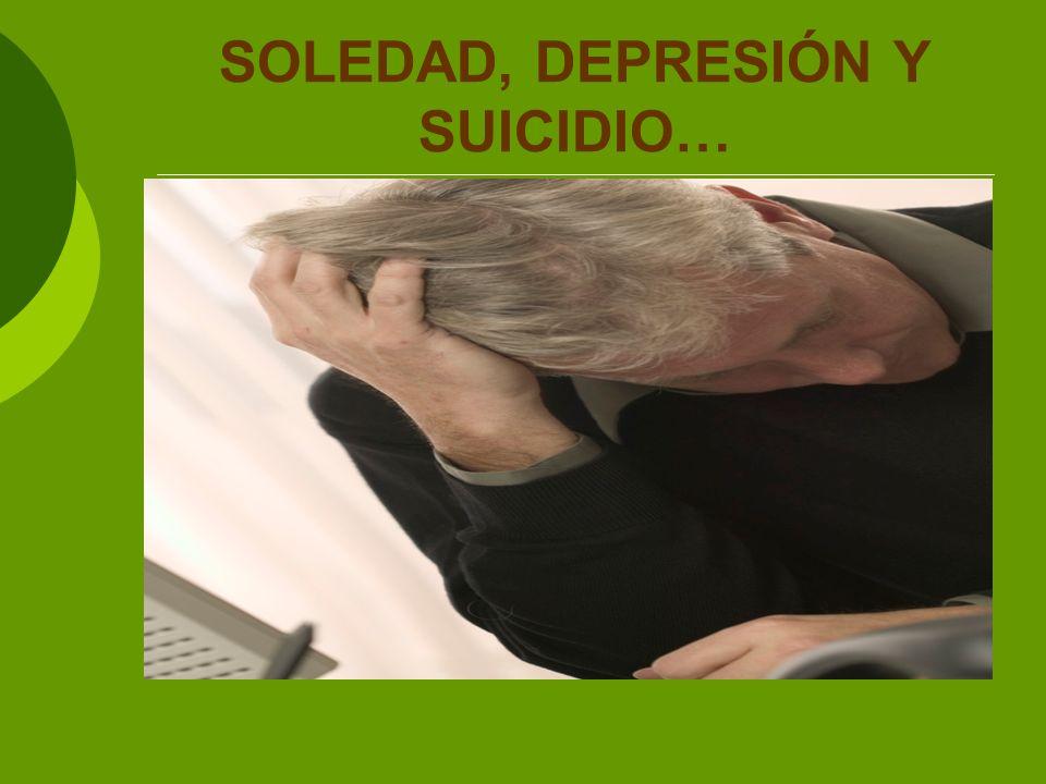 SOLEDAD, DEPRESIÓN Y SUICIDIO…