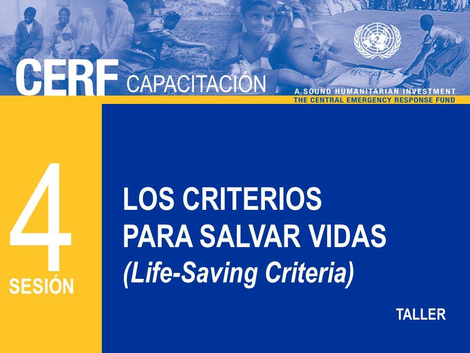 CAPACITACIÓN DEL CERF CAPACITACIÓN LOS CRITERIOS PARA SALVAR VIDAS (Life-Saving Criteria) 4 SESIÓN TALLER