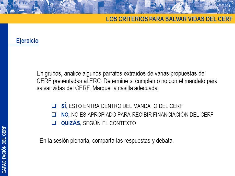 CAPACITACIÓN DEL CERF En grupos, analice algunos párrafos extraídos de varias propuestas del CERF presentadas al ERC. Determine si cumplen o no con el