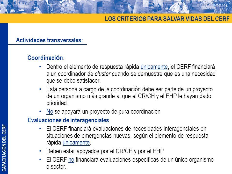 CAPACITACIÓN DEL CERF Coordinaci ó n. Dentro el elemento de respuesta rápida únicamente, el CERF financiará a un coordinador de cluster cuando se demu