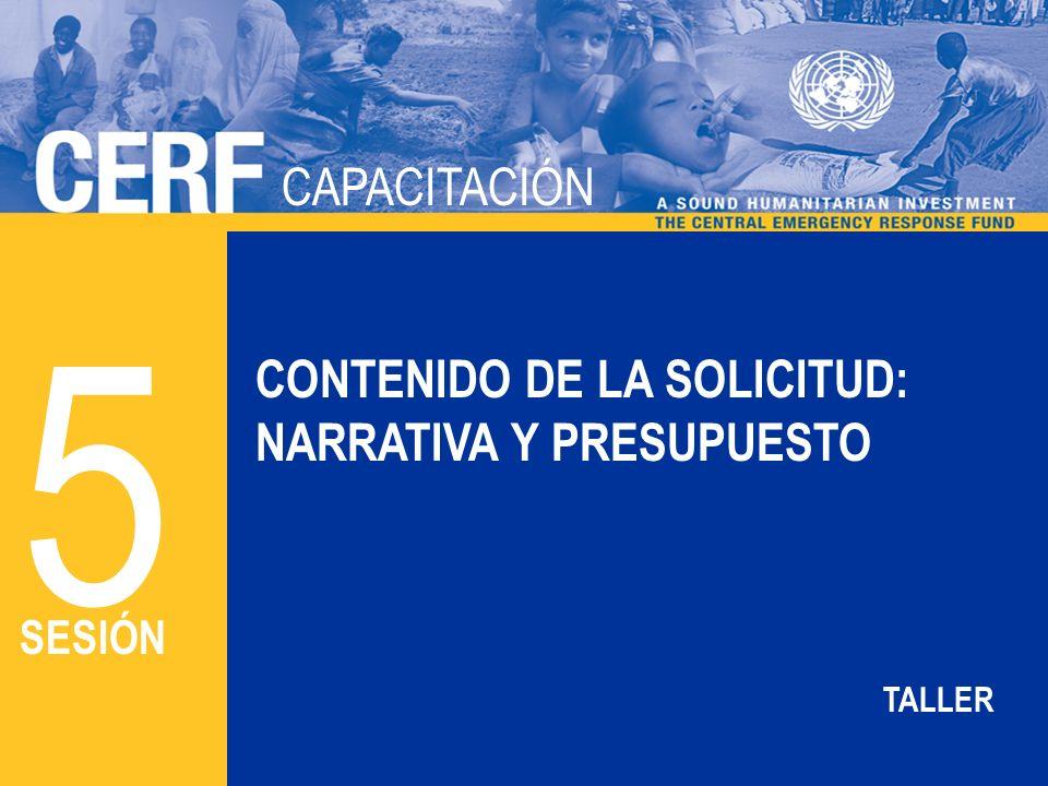 CAPACITACIÓN DEL CERF CAPACITACIÓN CONTENIDO DE LA SOLICITUD: NARRATIVA Y PRESUPUESTO 5 SESIÓN TALLER