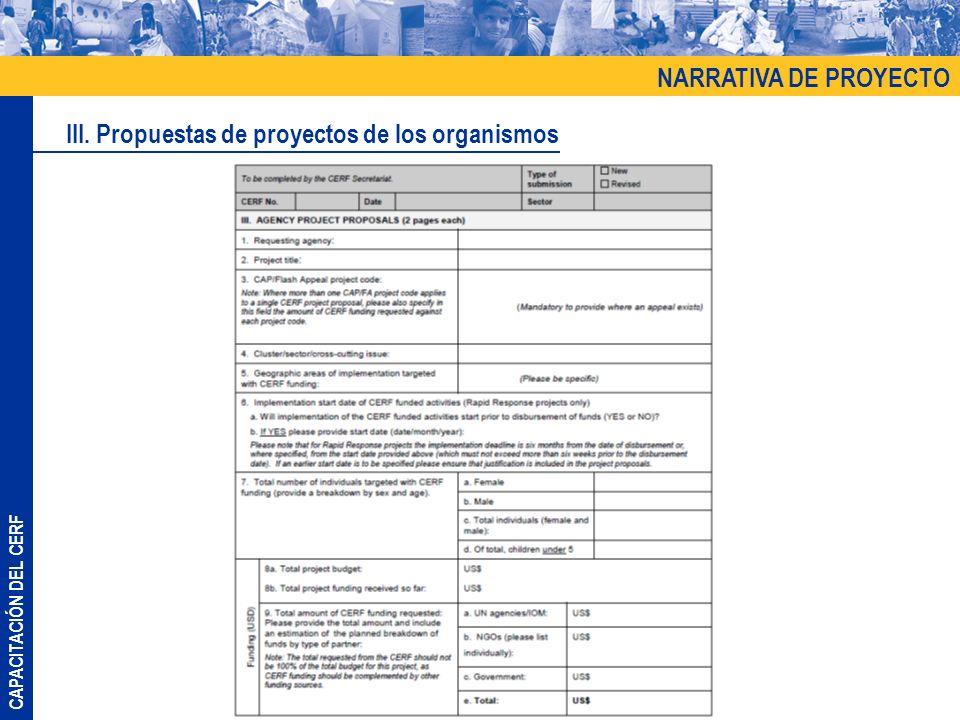 CAPACITACIÓN DEL CERF NARRATIVA DE PROYECTO III. Propuestas de proyectos de los organismos