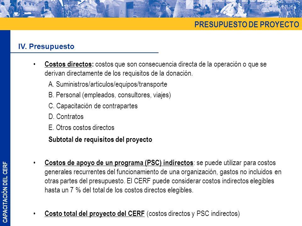 CAPACITACIÓN DEL CERF Costos directos: costos que son consecuencia directa de la operación o que se derivan directamente de los requisitos de la donación.