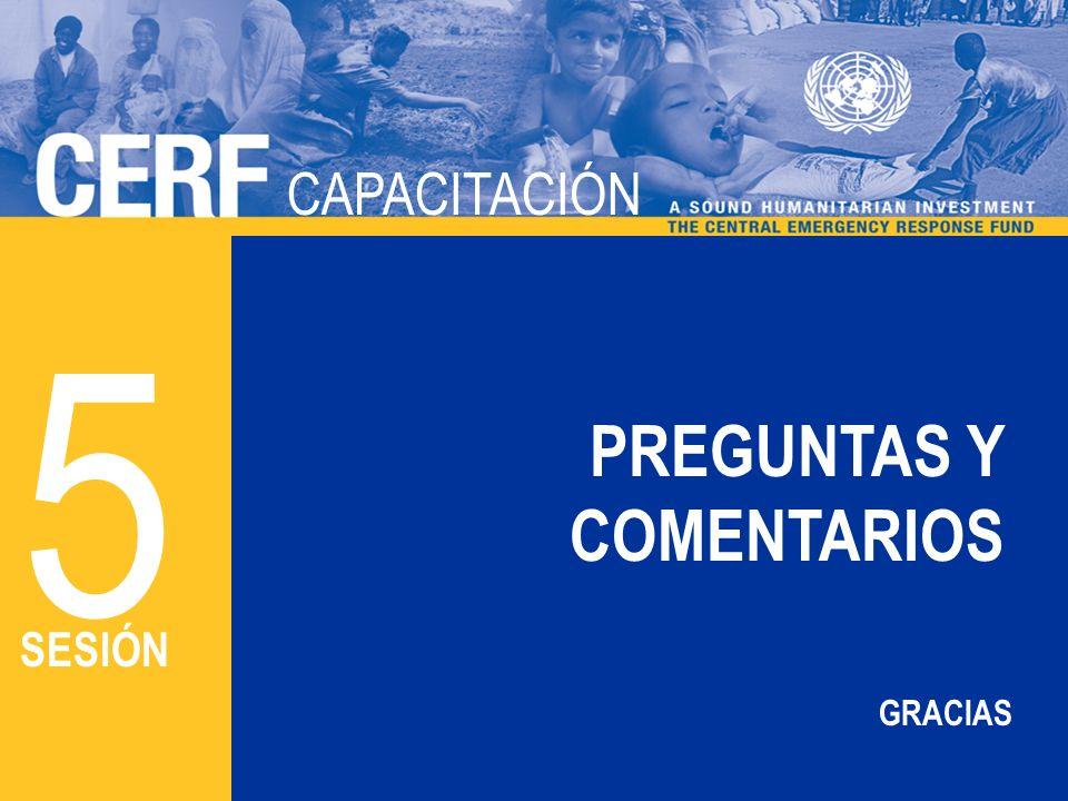 CAPACITACIÓN DEL CERF CAPACITACIÓN 5 SESIÓN PREGUNTAS Y COMENTARIOS GRACIAS