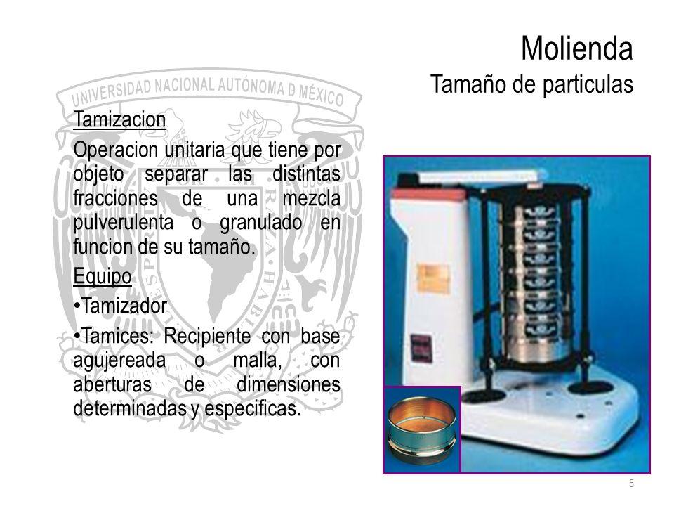 5 Molienda Tamaño de particulas Tamizacion Operacion unitaria que tiene por objeto separar las distintas fracciones de una mezcla pulverulenta o granu