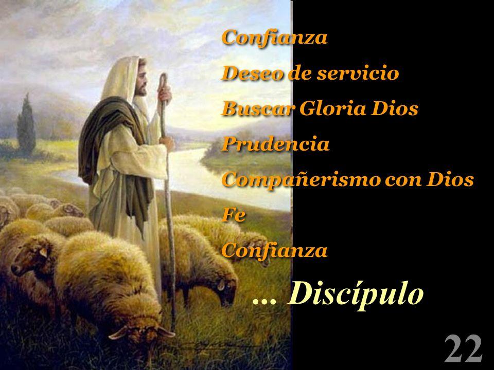 22 Confianza Deseo de servicio Buscar Gloria Dios Prudencia Compañerismo con Dios Fe Confianza Deseo de servicio Buscar Gloria Dios Prudencia Compañer