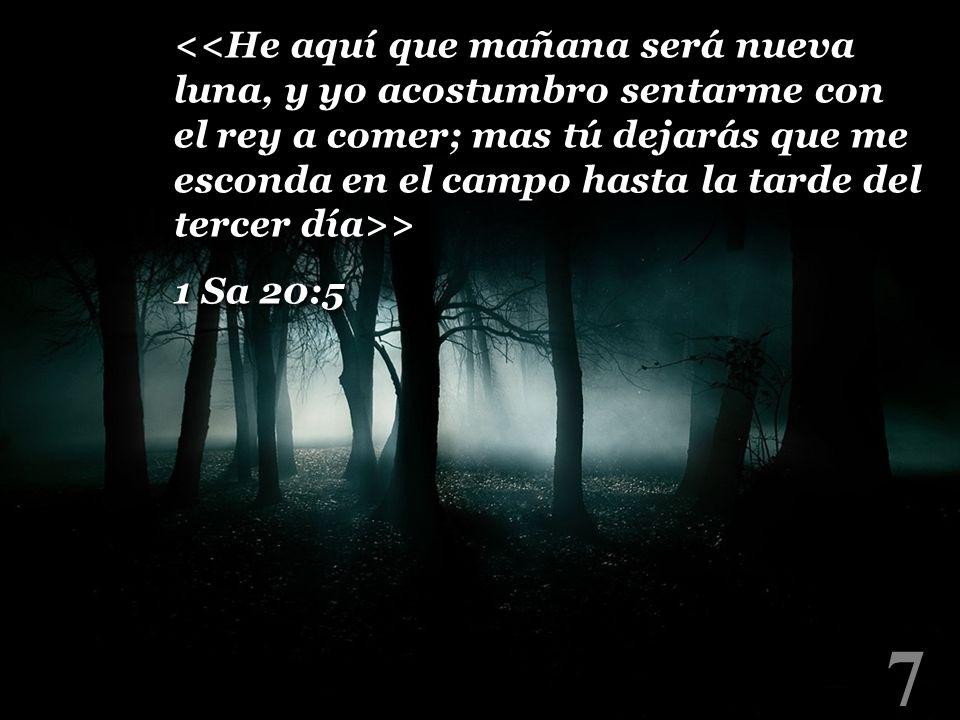 8 <<Aunque ande en valle de sombra de muerte no temeré mal alguno porque tú estarás conmigo...
