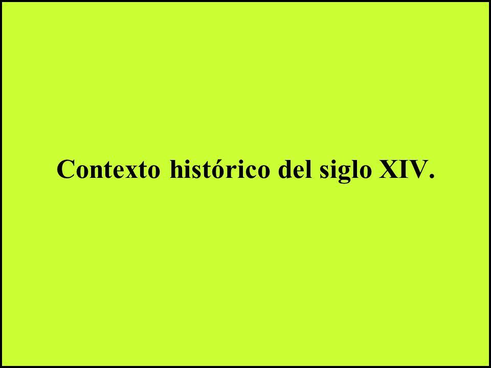 Contexto histórico del siglo XIV.Crisis política.