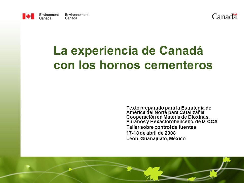 La experiencia de Canadá con los hornos cementeros Texto preparado para la Estrategia de América del Norte para Catalizar la Cooperación en Materia de