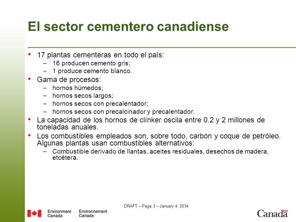 DRAFT – Page 4 – January 4, 2014 Datos sobre dioxinas, furanos y HCB Emisiones del sector del cemento en 2006: –Dioxinas y furanos: 3.8 gramos ITEQ –HCB: 1,038 gramos –Fuente: Inventario Nacional de Emisiones de Contaminantes (National Pollutant Release Inventory, NPRI),.http://www.ec.gc.ca/pdb/npri/npri_home_e.cfm Los datos de pruebas de las plantas cementeras de que se dispone muestran concentraciones de emisiones del orden de: –3 pg/m 3 a 158 pg/m 3 –Sólo una prueba con resultados de emisiones por encima de 80 pg ITEQ/m 3 (la emisión más baja establecida en Canadá)