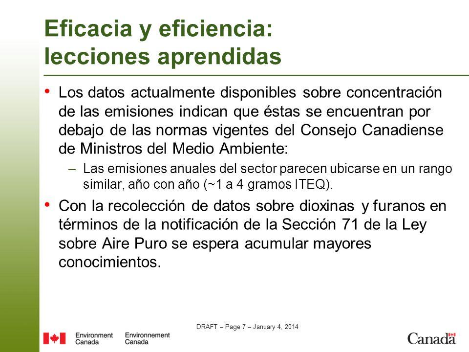 DRAFT – Page 7 – January 4, 2014 Eficacia y eficiencia: lecciones aprendidas Los datos actualmente disponibles sobre concentración de las emisiones in