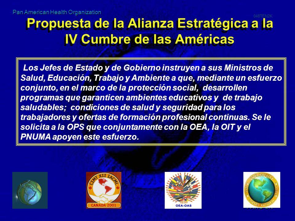PAHO-2K 048TEN2K 23 Pan American Health Organization Propuesta de la Alianza Estratégica a la IV Cumbre de las Américas Los Jefes de Estado y de Gobie