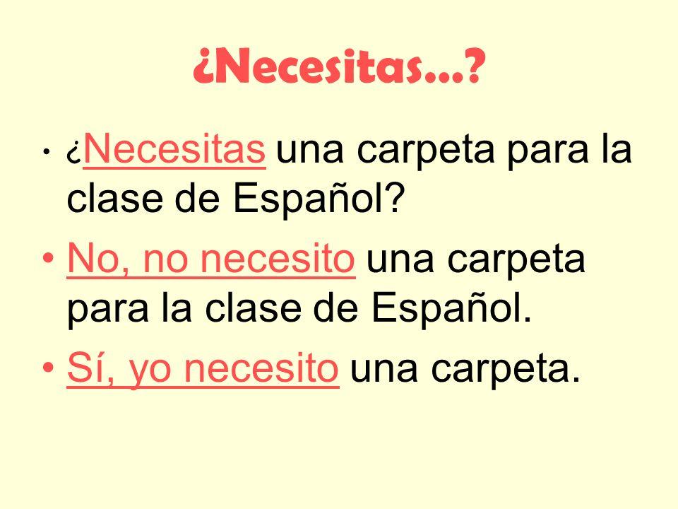¿Tienes…? : Do you have…? No, no tengo…: No, I do not have… Yo tengo…: I have…