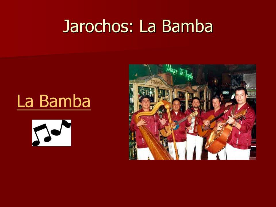 Jarochos: La Bamba La Bamba
