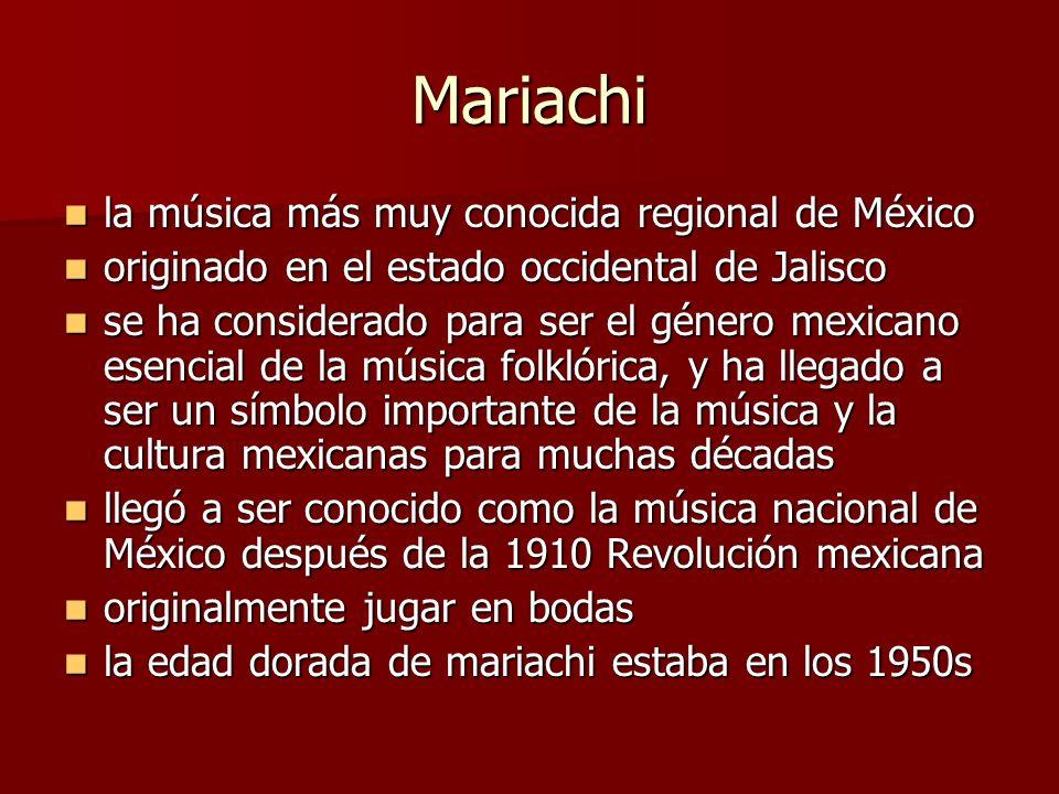 Mariachi la música más muy conocida regional de México la música más muy conocida regional de México originado en el estado occidental de Jalisco orig
