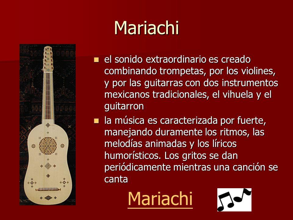 Mariachi el sonido extraordinario es creado combinando trompetas, por los violines, y por las guitarras con dos instrumentos mexicanos tradicionales,