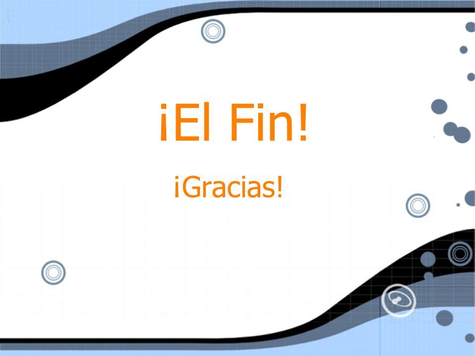 ¡El Fin! ¡Gracias!