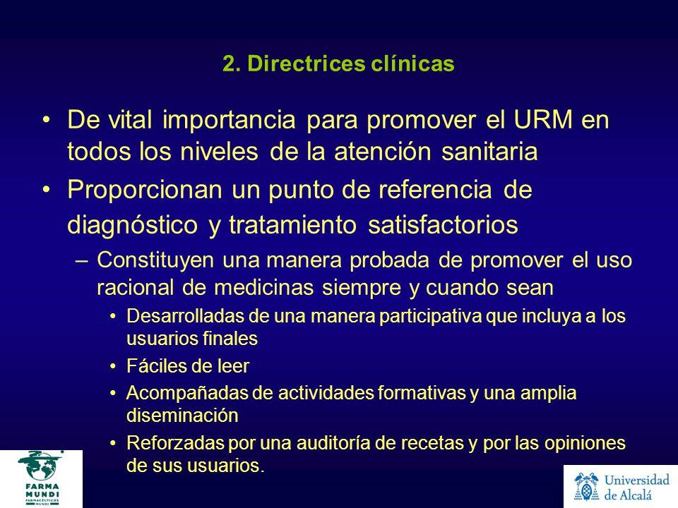 2. Directrices clínicas De vital importancia para promover el URM en todos los niveles de la atención sanitaria Proporcionan un punto de referencia de