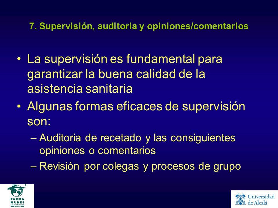 7. Supervisión, auditoria y opiniones/comentarios La supervisión es fundamental para garantizar la buena calidad de la asistencia sanitaria Algunas fo