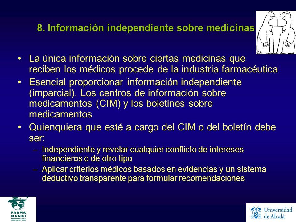 8. Información independiente sobre medicinas La única información sobre ciertas medicinas que reciben los médicos procede de la industria farmacéutica