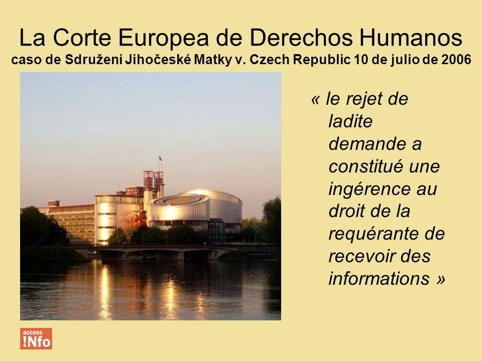 La Corte Europea de Derechos Humanos caso de Sdruženi Jihočeské Matky v. Czech Republic 10 de julio de 2006 « le rejet de ladite demande a constitué u