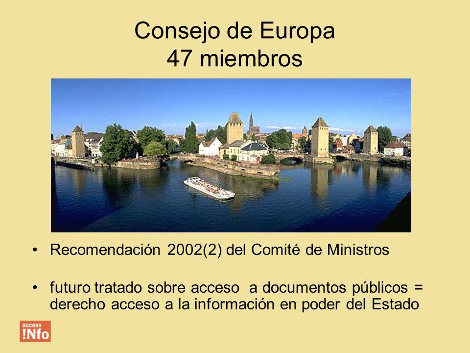 Consejo de Europa 47 miembros Recomendación 2002(2) del Comité de Ministros futuro tratado sobre acceso a documentos públicos = derecho acceso a la información en poder del Estado