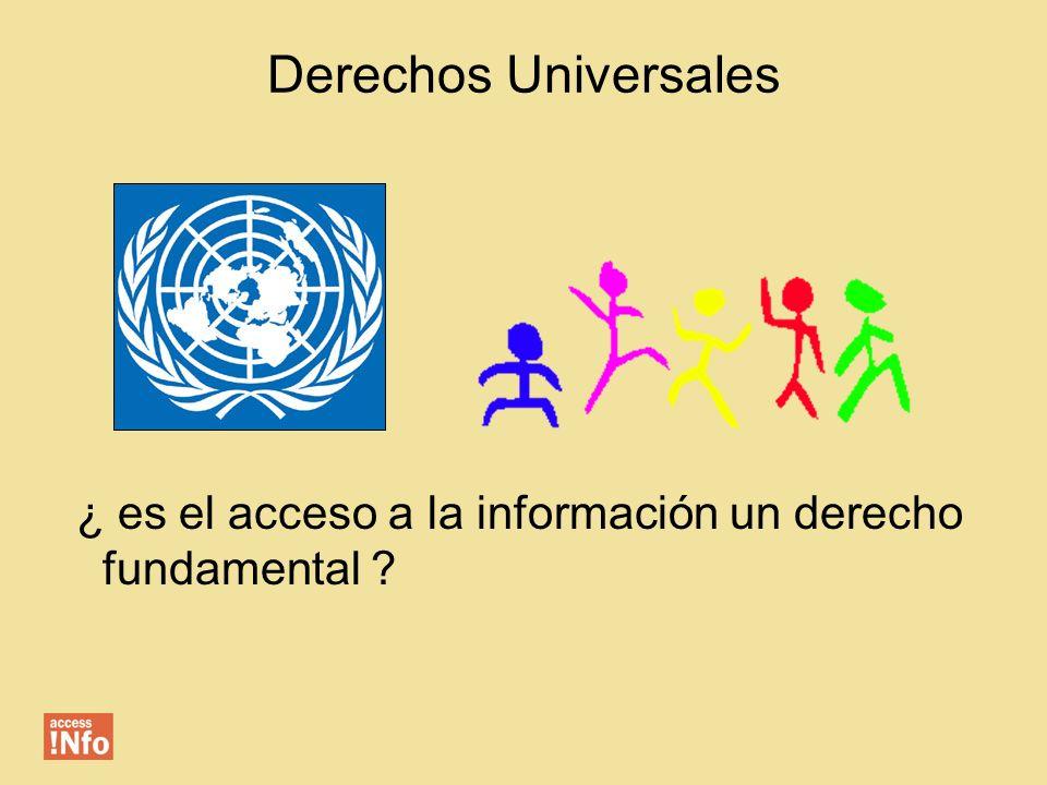 Derechos Universales ¿ es el acceso a la información un derecho fundamental